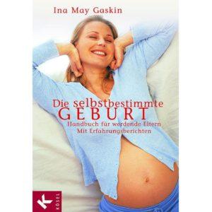Die selbstbestimmte Geburt Ina May Gaskin